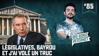 Législatives, Bayrou et j'ai volé un truc. VERINO #85 // Dis donc internet...
