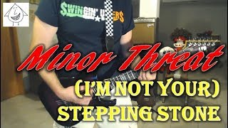 Minor Threat - I'm Not Your Stepping Stone - Guitar Cover (Tab in description!)