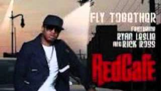 Red Cafe-Fly Together Remix Ft. Rick Ross, Bennie Starr, Ryan Leslie
