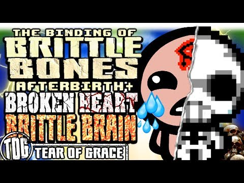 BROKEN HEART, BRITTLE BRAIN (Brittle Bones PART 2) | The Binding of Isaac: AFTERBIRTH PLUS