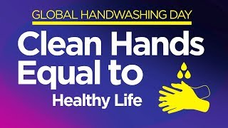 Global Handwashing Day 2019:  Clean Hands For A Healthy Life