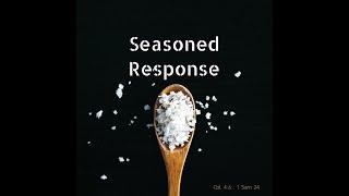 Seasoned Response