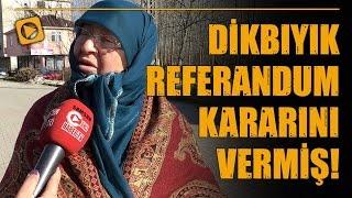 Samsun Sokak Röportajları: Dikbıyık referandum kararını vermiş!