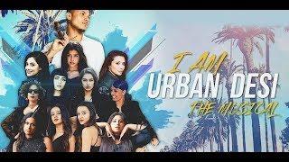 I Am Urban Desi | Mickey Singh & Toor Manpreet | The Musical | Official Video