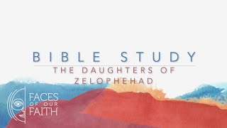 Study: The Daughters of Zelophehad