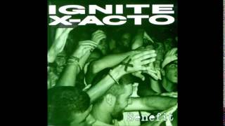 Ignite/X-Acto - Benefit (1996) Álbum Completo