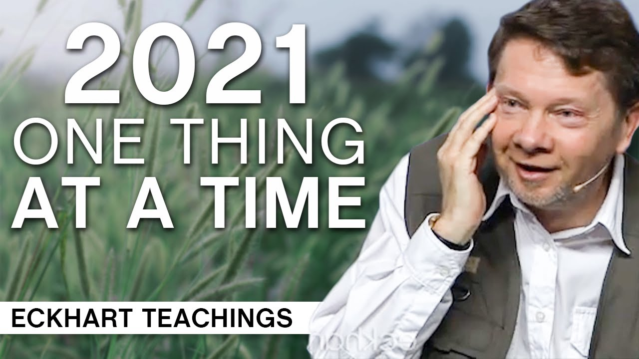 Download Starting 2021 Doing One Thing at a Time | Eckhart Tolle Teachings