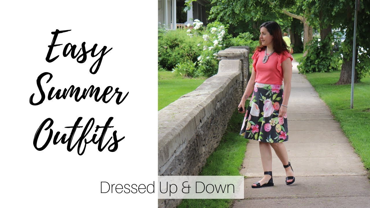 Easy Summer Outfits   Dressed Up & Dressed Down