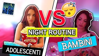 Bambini VS Adolescenti NIGHT Routine