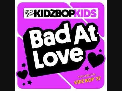 Kidz Bop Kids-Bad At Love