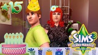 The Sims 3: Райские острова #15 Семеныч! С ДР КАРОЧ :D