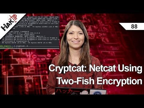 Cryptcat: Netcat Using Two-Fish Encryption, HakTip 88