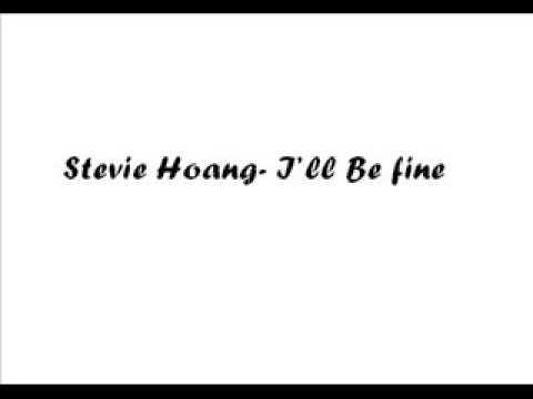Stevie Hoang- I'll Be Fine