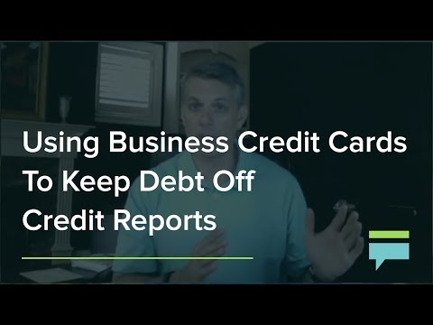 Using Business Credit Cards To Keep Debt Off Credit Reports Credit Card Insider