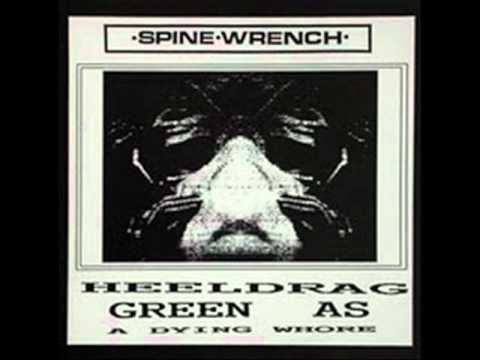 Spine Wrench - Heeldrag EP - Green As A Dying Whore