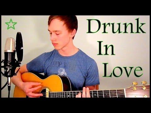 Drunk In Love - Beyoncé (Ed Sheeran Version) Acoustic Cover