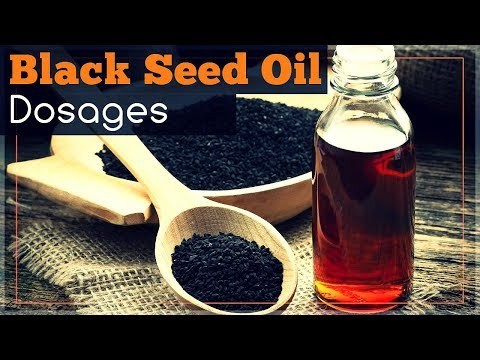 Black Seed Oil Dosages for Various Ailments