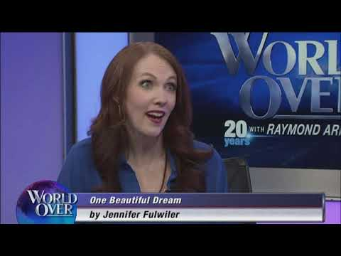 World Over - 2018-05-10 - 'One Beautiful Dream' Author Jennier Fulwiler with Raymond Arroyo