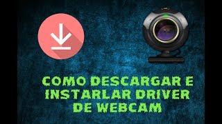 Como Descargar Drivers Para Cualquier  Webcam En Windows 7