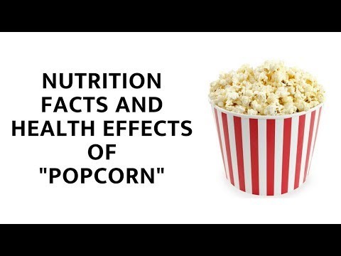 Nutrition Facts and Health Effects of Popcorn