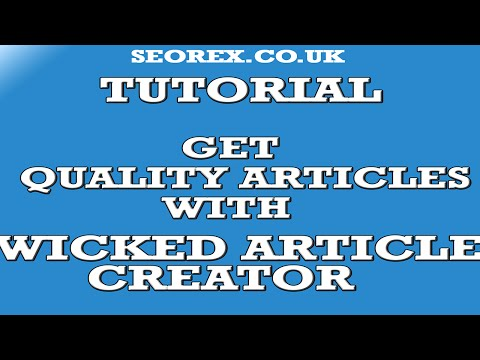 Wicked Article Creator Tutorial : How To Create Quality Articles