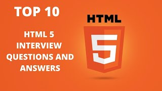 HTML5 interview Basic Questions and Answers tutorial : 10 Commonly asked interview Questions