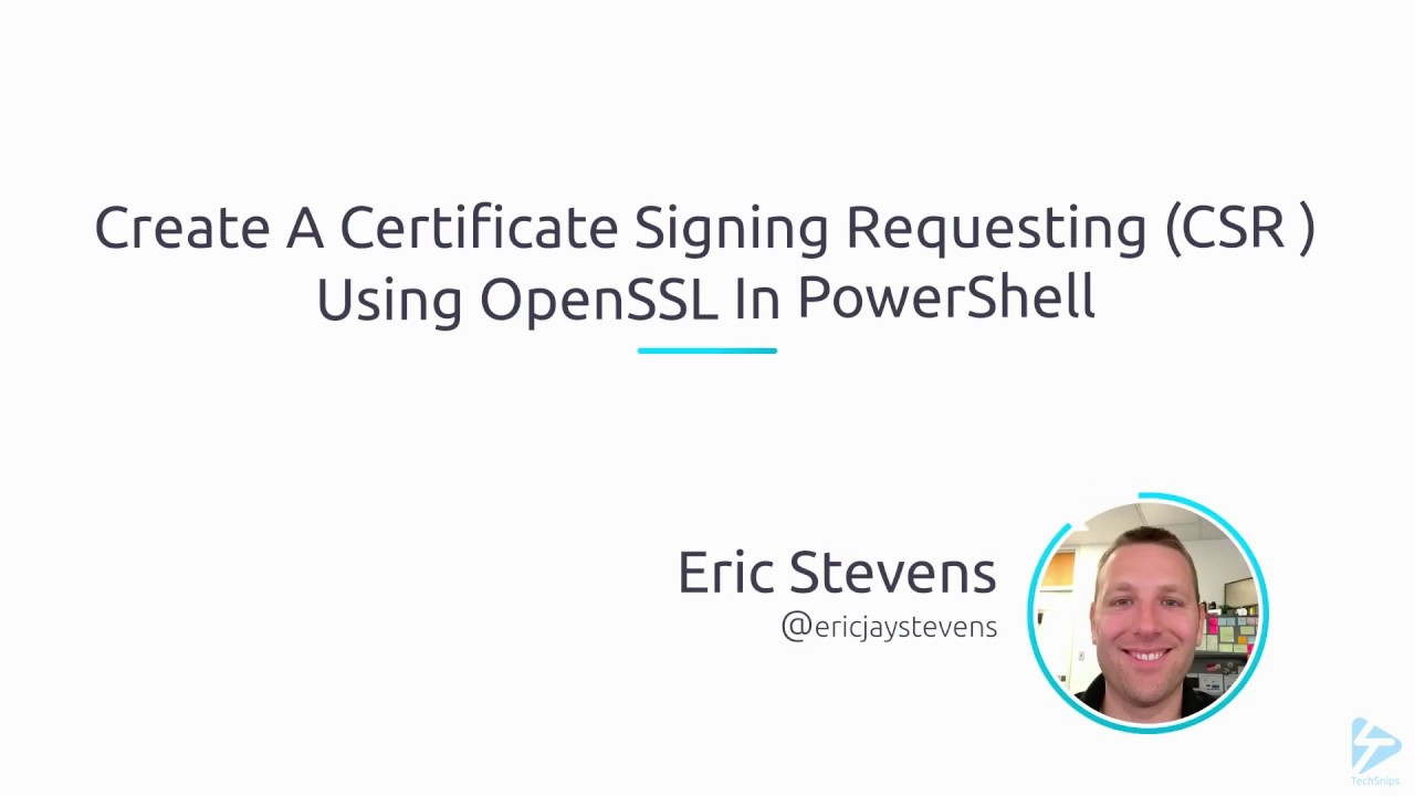 Create A Certificate Signing Requesting Csr Using Openssl In Powershell