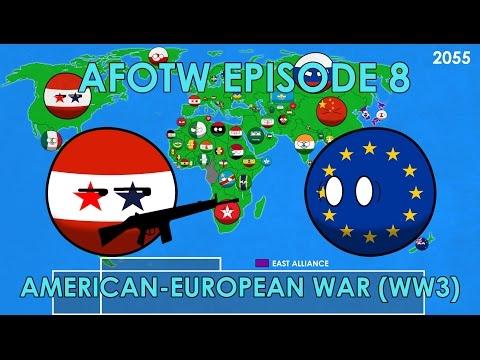 Alternate Future Of The World (Episode 8) American-European War (WW3)