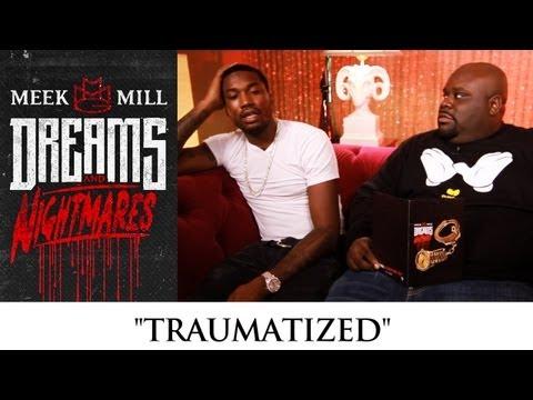 Meek Mill: Traumatized [Episode 6]