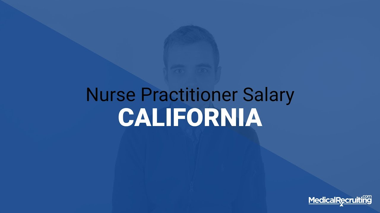 Average Nurse Practitioner Salary in California