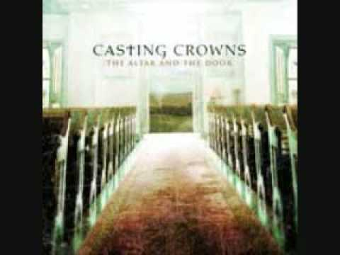 The Altar and the Door- Casting Crowns