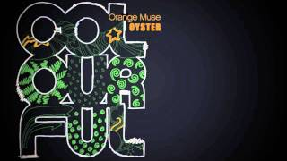 Orange Muse - Oyster (Original Mix)