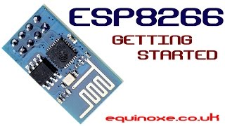 ESP8266 - Getting Started & Connected.