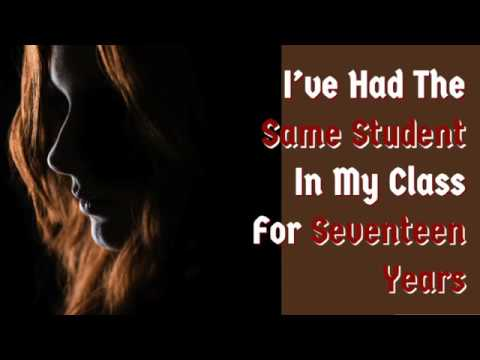 I've Had The Same Student In My Class For Seventeen Years   Creepypasta