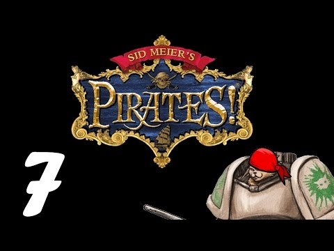 Let's Play Sid Meier's Pirates! - Episode 7 - Amnesty
