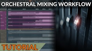 How To Mix Orchestral Music - Mixer Routing & General Workflow
