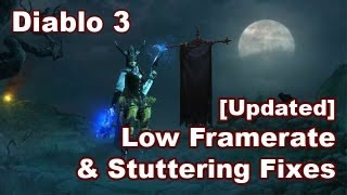 Diablo 3: Low Framerate and Stuttering Fixes [UPDATED]