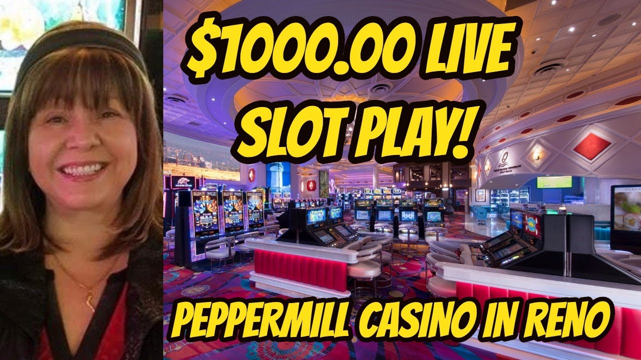 1000 Live Slot Play At The Peppermill Casino 2 12 Youtube