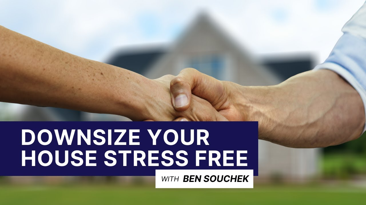 How To Sell Your House And Downsize Stress and Hassle-Free