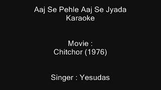 Aaj Se Pehle Aaj Se Jyada - Karaoke - Chitchor (1976) - Yesudas