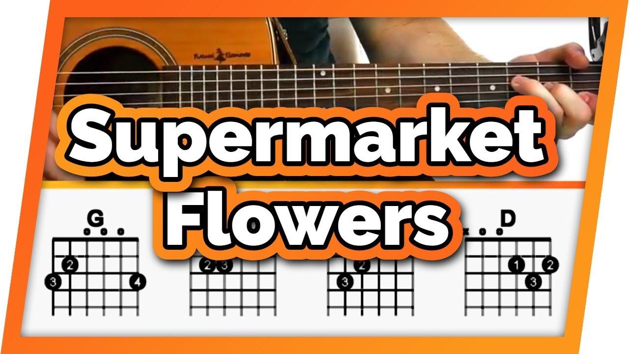 Supermarket Flowers Ed Sheeran Guitar Tutorial Lesson For