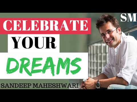 REMEMBER YOUR DREAM & Celebrate   Sandeep Maheshwari Motivational Video