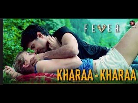 Kharaa Kharaa - Fever   Rajeev Khandelwal, Gemma A & Caterina M   Sonu Kakkar   Tony Kakkar   Review