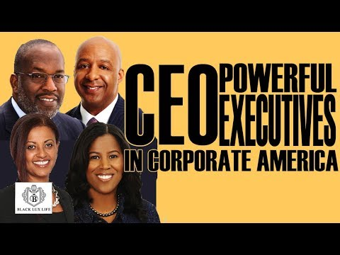 Black Excellist:  Most Powerful Black CEOs in Corporate America