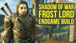 Shadow of War Best Armor & Weapons FROST LORD ENDGAME BUILD (Shadow of War tips and tricks)
