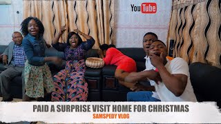 I PAID A SURPRISE VISIT HOME FOR CHRISTMAS | SAMSPEDY VLOG