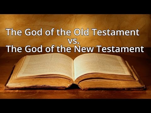 The God of the Old Testament vs. The God of the NewTestament