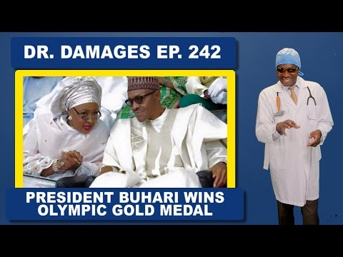 Dr Damages Ep 242: Buhari Wins Olympic Gold Medal
