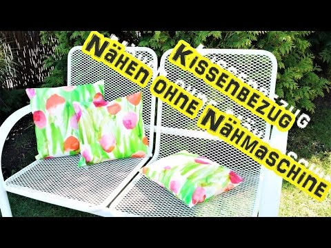 diy kissenbezug f d garten n hen ohne n hmaschine selber machen youtube. Black Bedroom Furniture Sets. Home Design Ideas