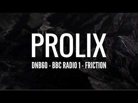 Prolix - DNB60 (BBC Radio 1 - Friction)